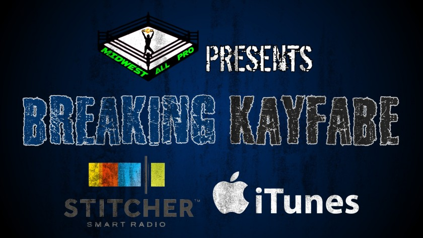 Breaking Kayfabe Podcast